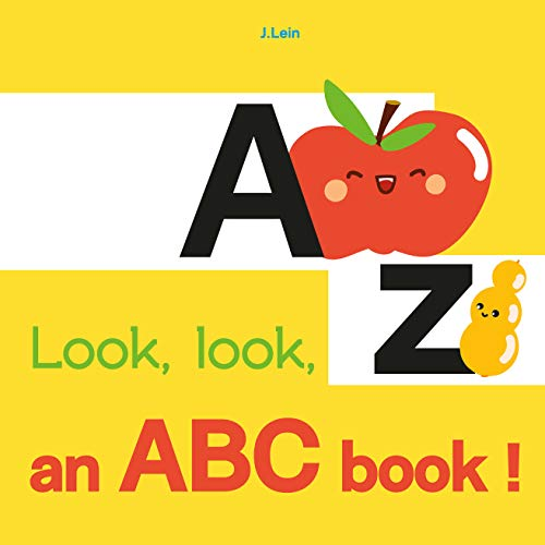 Look, look, an ABC book !: A fruity ABC board book for happy toddlers preschool early learning (English Edition)
