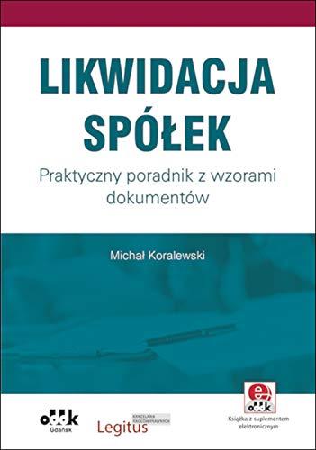 Likwidacja spólek. Praktyczny poradnik z wzorami dokumentów (z suplementem elektronicznym): PGK1318e