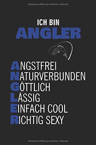 Ich Bin Angler angstfrei naturverbunden göttlich lässig einfach cool richtig sexy: A5 Notizbuch für alle professionellen Angler und Angel Fans