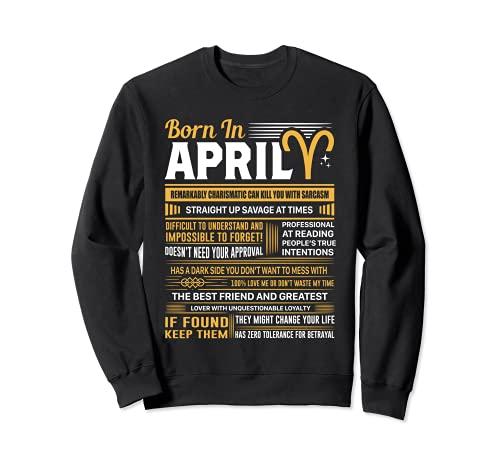 Born In April Aries - Regalo de cumpleaños divertido Sudadera