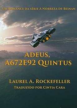 ADEUS, A672E92 QUINTUS (Portuguese Edition) by [Laurel A. Rockefeller, Cintia Cara]