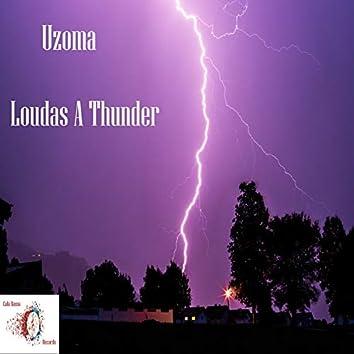 Loudas A Thunder