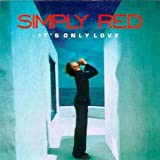 Songtexte von Simply Red - It's Only Love