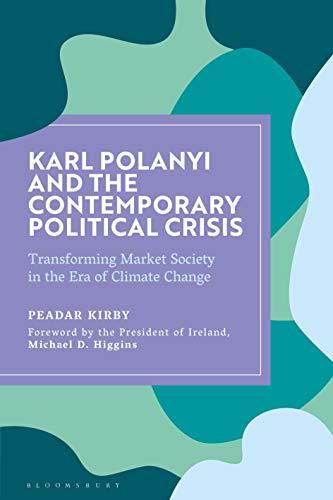 Karl Polanyi and the Contemporary Political Crisis: Transforming Market Society in the Era of Climate Change