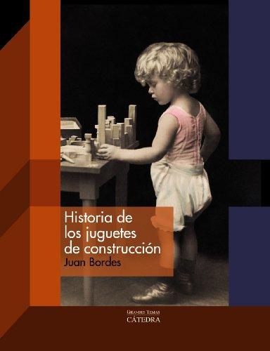 Historia de los juguetes de construcción (Arte Grandes Temas)
