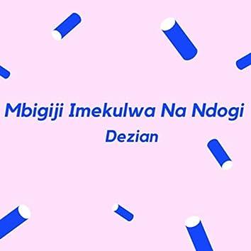 Mbigiji Imekulwa Na Ndogi