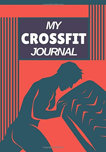 My crossfit journal: Crossfit log book, Workout journal, Training journal, sports training track your training program. Note your types of exercises, ... hydration and sleep time11. Crossfit journal