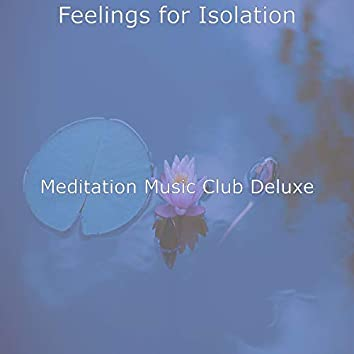Feelings for Isolation