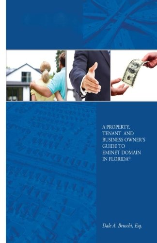 A Property, Tenant and Business Owner's Guide to Eminent Domain in Florida