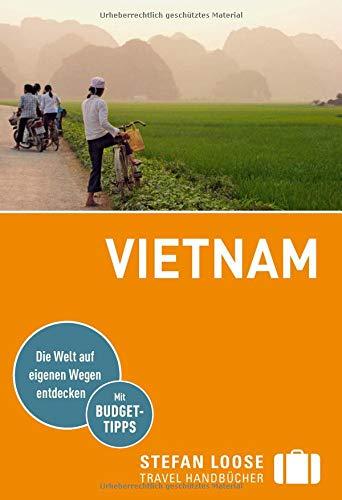 Stefan Loose Reiseführer Vietnam: mit Reiseatlas (Stefan Loose Travel Handbücher)