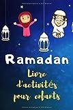 RAMADAN Livre d'activités pour enfants: Cahier d'activités pour jeunes musulmans garçons et filles