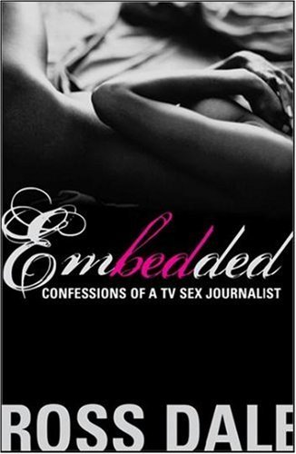 Embedded: Confessions of a TV Sex Journalist (English Edition)