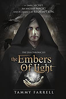 The Embers of Light: Historical Fantasy (The Dia Chronicles Book 2) by [Tammy Farrell]