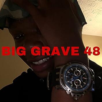 BIG GRAVE 48