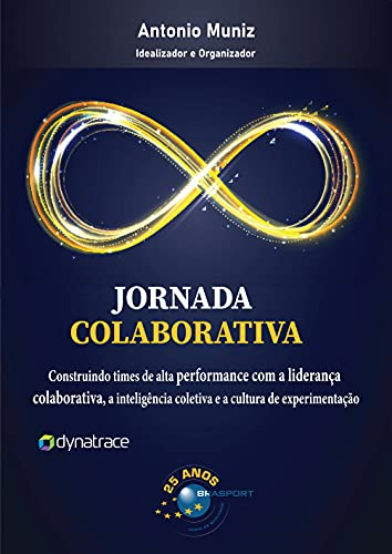 Jornada Colaborativa: Construindo Times de Alta Performance com a Liderança Colaborativa, a Inteligência Coletiva e a Cultura de Experimentação