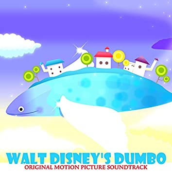 Walt Disney's Dumbo (Original Motion Picture Soundtrack)