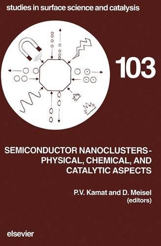 Semiconductor Nanoclusters - Physical, Chemical, and Catalytic Aspects (Volume 103) (Studies in Surface Science and Catalysis, Volume 103)