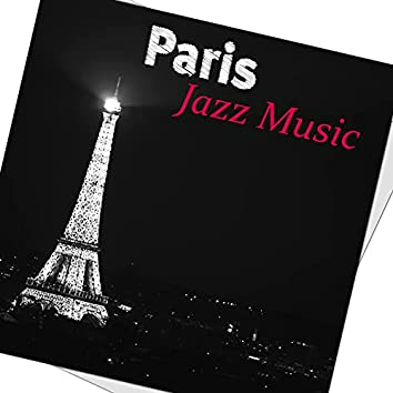 Paris Jazz Music - Cocktail Party Sexy Music, Romantic Dinner & Intimate Moments, Background Music