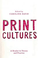 Print Cultures: A Reader in Theory and Practice