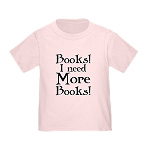 CafePress I Need More Books Toddler T Shirt Cute Toddler T-Shirt, 100% Cotton Pink