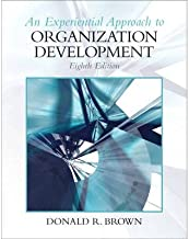 [ An Experiential Approach to Organization Development [ AN EXPERIENTIAL APPROACH TO ORGANIZATION DEVELOPMENT ] By Brown, Donald R ( Author )Jan-01-2010 Paperback