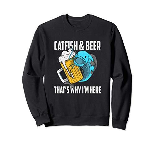 Pez Gato Pesca Pez Gato Y Cerveza Por Eso Estoy Aquí Sudadera