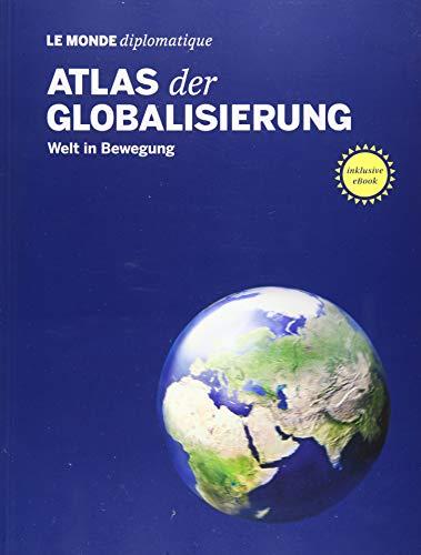 Atlas der Globalisierung: Welt in Bewegung