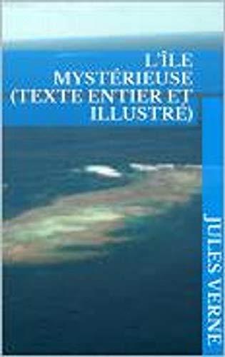 L'Île mystérieuse (texte entier et illustré) (French Edition)