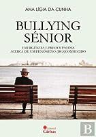 Bullying Sénior (Portuguese Edition)