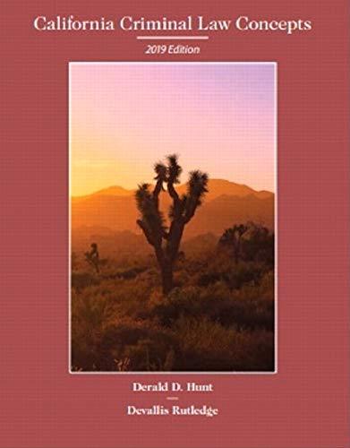California Criminal Law Concepts; 2019 Edition