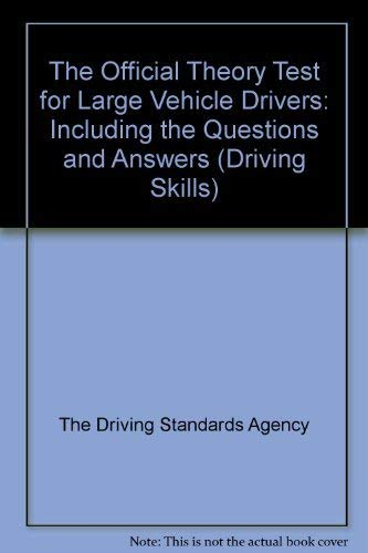 The Official Theory Test For Large Vehicle Drivers Including The Questions And Answers Driving Skills