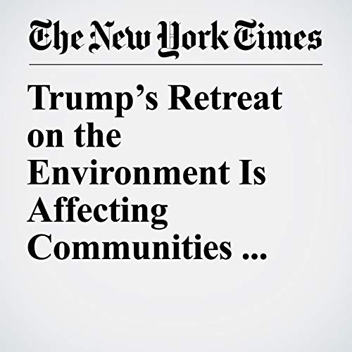 Trump's Retreat on the Environment Is Affecting Communities Across America audiobook cover art
