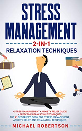 Stress Management 2-in-1 Relaxation Techniques: Stress Management and Anxiety Relief Guide -...