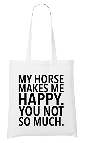 Certified Freak My Horse Makes me Happy - You Not Borsa Bianco