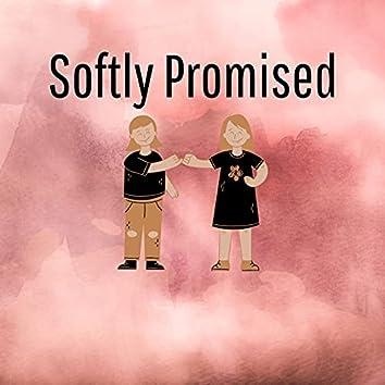 Softly Promised