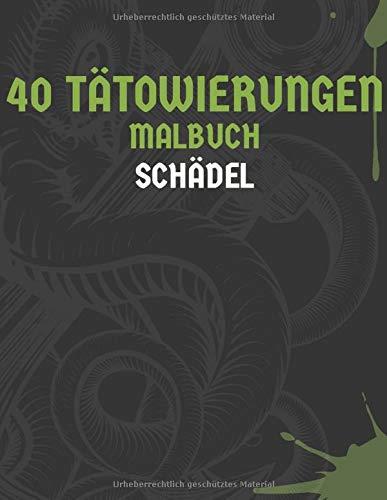 40 Tätowierungen: Malbuch für Erwachsene | 40 Designs | 80 Seiten