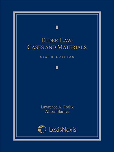 Compare Textbook Prices for Elder Law: Cases and Materials 2015 Sixth Edition ISBN 9781632824493 by Lawrence A. Frolik,Alison Barnes