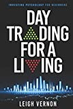 Day Trading For a Living: Investing Psychology for Beginners: 2 (Dtl)