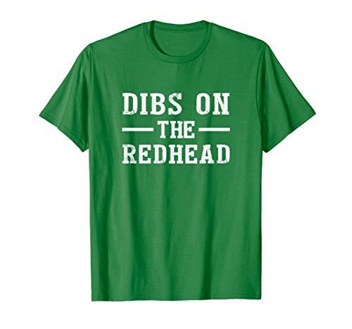 Dibs On The Redhead Shirt Funny St Patricks Day Drinking T-Shirt
