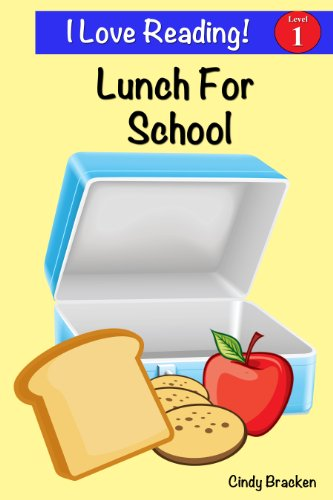 """Lunch For School (An """"I Love Reading"""" Level One Reader)"""