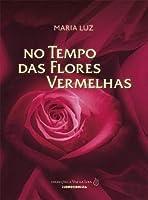 No Tempo das Flores Vermelhas (Portuguese Edition)