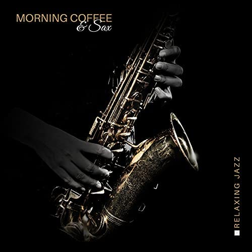 Jazz Sax Lounge Collection, Morning Jazz Background Club & Coffee Lounge Collection