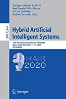 Hybrid Artificial Intelligent Systems: 15th International Conference, HAIS 2020, Gijón, Spain, November 11-13, 2020, Proceedings (Lecture Notes in Computer Science, 12344)