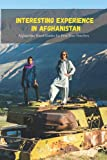 Interesting Experience in Afghanistan: Afghanistan Travel Guides for First Time Travelers: Afghanistan Travel Guidebook