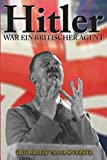 Hitler war ein Britischer Agent (True Crime Solving History Series, Band 2) - Greg Hallett