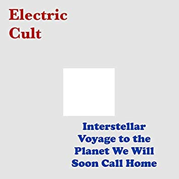 Interstellar Voyage to the Planet We Will Soon Call Home (Instrumental)