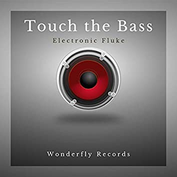 Touch the Bass