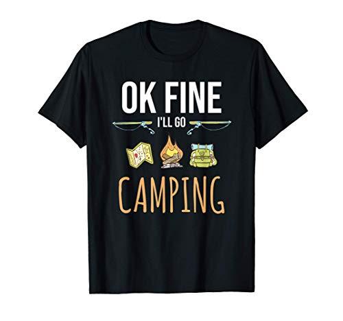 Acampar - Ok bien, iré a acampar Carpa Divertida Campista Camiseta