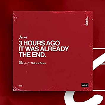3 Hours Ago It Was Already the End (feat. Nathan Daisy)