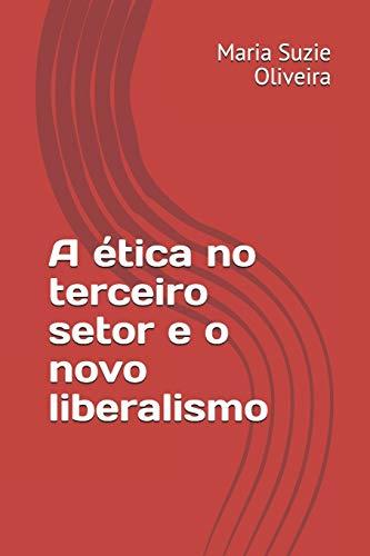 A Ética no Terceiro Setor e o Novo Liberalismo